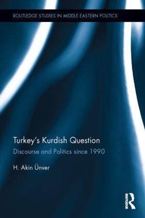 Turkey's Kurdish Question: Discourse & Politics Since 1990 book cover