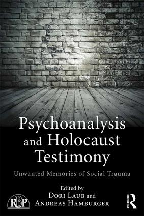 Psychoanalysis and Holocaust Testimony: Unwanted Memories of Social Trauma book cover