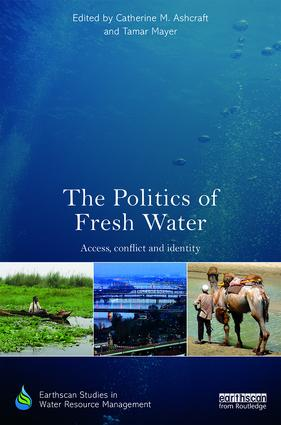 The Politics of Fresh Water: Access, conflict and identity (Hardback) book cover