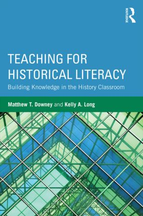 Teaching for Historical Literacy: Building Knowledge in the History Classroom, 1st Edition (Paperback) book cover