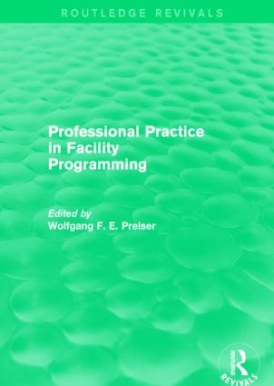 Professional Practice in Facility Programming (Routledge Revivals): 1st Edition (Paperback) book cover