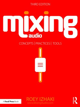 Mixing Audio: Concepts, Practices, and Tools book cover