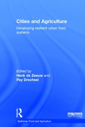 Cities and Agriculture: Developing Resilient Urban Food Systems book cover