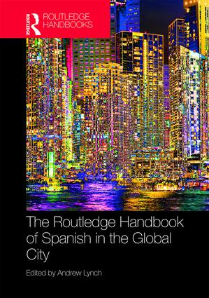 The Routledge Handbook of Spanish in the Global City book cover