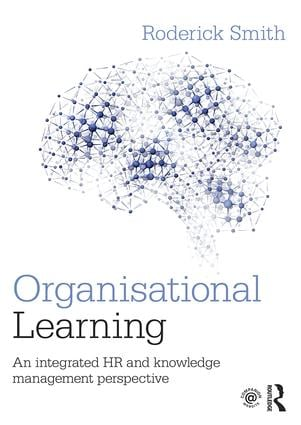 Organisational Learning: An integrated HR and knowledge management perspective, 1st Edition (Paperback) book cover