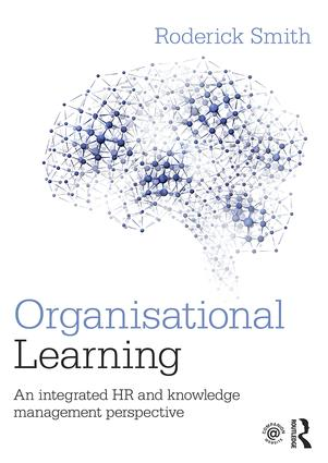 Organisational Learning: An integrated HR and knowledge management perspective book cover