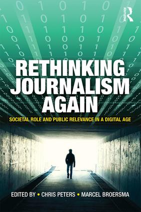 Rethinking Journalism Again: Societal role and public relevance in a digital age (Paperback) book cover