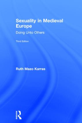 Sexuality in Medieval Europe: Doing Unto Others book cover