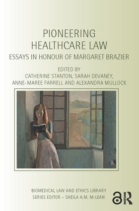 pioneering healthcare law essays in honour of margaret brazier st  pioneering healthcare law