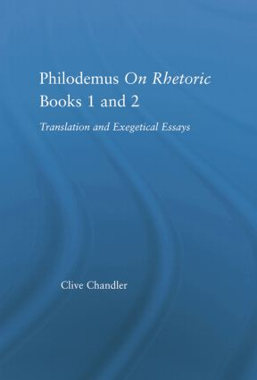 Philodemus on Rhetoric Books 1 and 2: Translation and Exegetical Essays, 1st Edition (Paperback) book cover