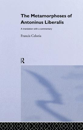 The Metamorphoses of Antoninus Liberalis: A Translation with a Commentary, 1st Edition (Paperback) book cover
