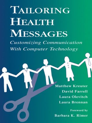 Tailoring Health Messages: Customizing Communication With Computer Technology (Hardback) book cover