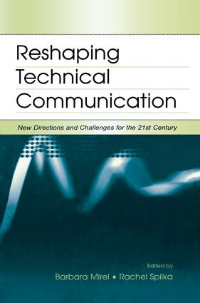 Reshaping Technical Communication: New Directions and Challenges for the 21st Century, 1st Edition (Paperback) book cover