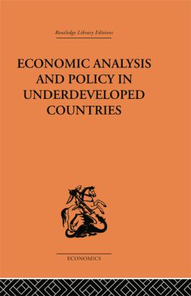 Economic Analysis and Policy in Underdeveloped Countries: 1st Edition (Paperback) book cover