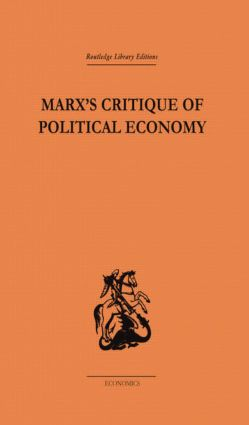 Marx's Critique of Political Economy Volume One