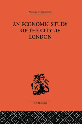 An Economic Study of the City of London: 1st Edition (Paperback) book cover