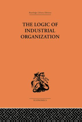 The Logic of Industrial Organization: 1st Edition (Paperback) book cover