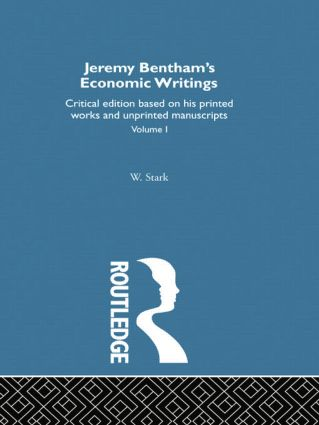 Jeremy Bentham's Economic Writings: Volume One, 1st Edition (Paperback) book cover