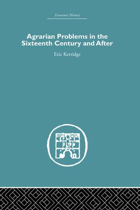 Agrarian Problems in the Sixteenth Century and After: 1st Edition (Paperback) book cover