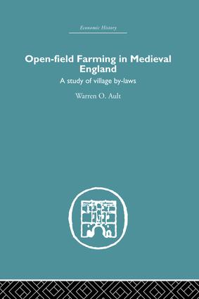 Open-Field Farming in Medieval Europe: A Study of Village By-laws, 1st Edition (Paperback) book cover