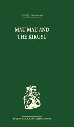 Mau Mau and the Kikuyu: 1st Edition (Paperback) book cover