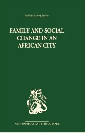 Family and Social Change in an African City: A Study of Rehousing in Lagos, 1st Edition (Paperback) book cover