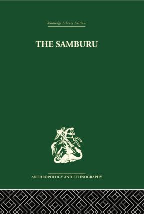The Samburu: A Study of Gerontocracy in a Nomadic Tribe, 1st Edition (Paperback) book cover