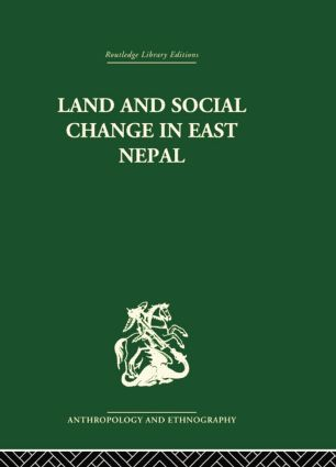 Land and Social Change in East Nepal: A Study of Hindu-Tribal Relations, 1st Edition (Paperback) book cover