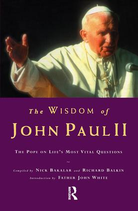 The Wisdom of John Paul II: The Pope on Life's Most Vital Questions, 1st Edition (Paperback) book cover