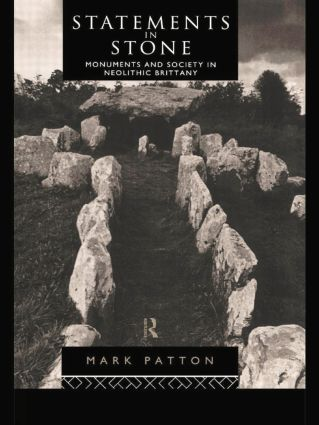 Statements in Stone: Monuments and Society in Neolithic Brittany, 1st Edition (Paperback) book cover