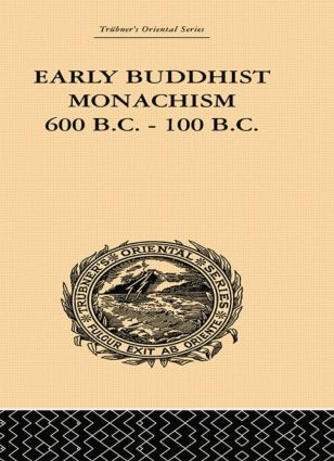 Early Buddhist Monachism: 600 BC - 100 BC, 1st Edition (Paperback) book cover