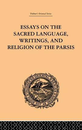 Essays on the Sacred Language, Writings, and Religion of the Parsis: 1st Edition (Paperback) book cover