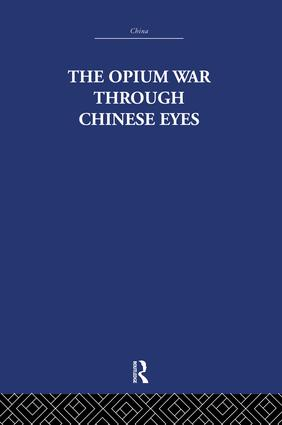 The Opium War Through Chinese Eyes: 1st Edition (e-Book) book cover