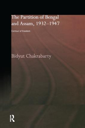 The Partition of Bengal and Assam, 1932-1947: Contour of Freedom, 1st Edition (Paperback) book cover