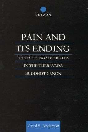 Pain and Its Ending: The Four Noble Truths in the Theravada Buddhist Canon, 1st Edition (e-Book) book cover