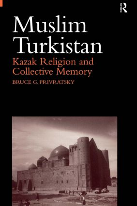 Muslim Turkistan: Kazak Religion and Collective Memory, 1st Edition (Paperback) book cover