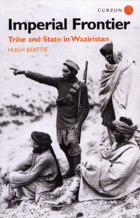 Imperial Frontier: Tribe and State in Waziristan, 1st Edition (Paperback) book cover