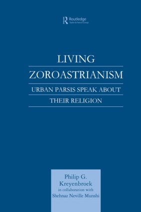 Living Zoroastrianism: Urban Parsis Speak about their Religion (Hardback) book cover