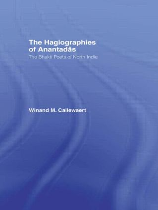 The Hagiographies of Anantadas: The Bhakti Poets of North India, 1st Edition (Paperback) book cover