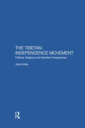 The Tibetan Independence Movement: Political, Religious and Gandhian Perspectives, 1st Edition (Paperback) book cover