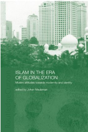 Islam in the Era of Globalization: Muslim Attitudes towards Modernity and Identity, 1st Edition (Paperback) book cover
