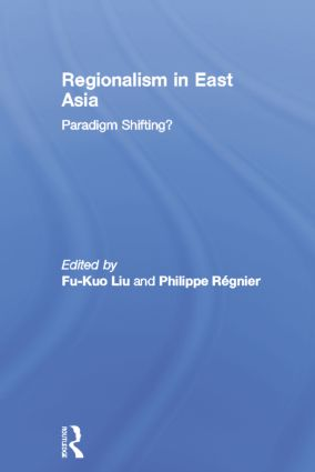 Regionalism in East Asia: 1st Edition (Paperback) book cover