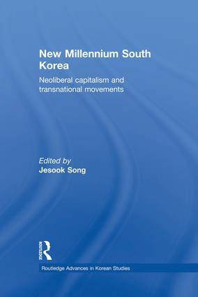 New Millennium South Korea: Neoliberal Capitalism and Transnational Movements, 1st Edition (Paperback) book cover