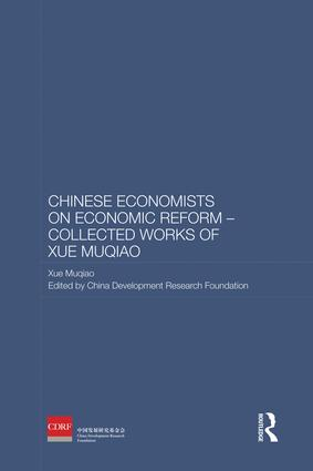 Chinese Economists on Economic Reform - Collected Works of Xue Muqiao book cover
