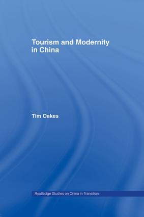 Tourism and Modernity in China (Hardback) book cover