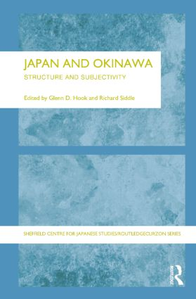 Japan and Okinawa: Structure and Subjectivity, 1st Edition (Paperback) book cover