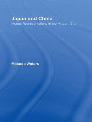 Japan and China: Mutual Representations in the Modern Era, 1st Edition (Paperback) book cover