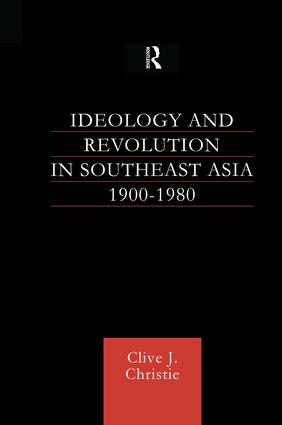 Ideology and Revolution in Southeast Asia 1900-1980
