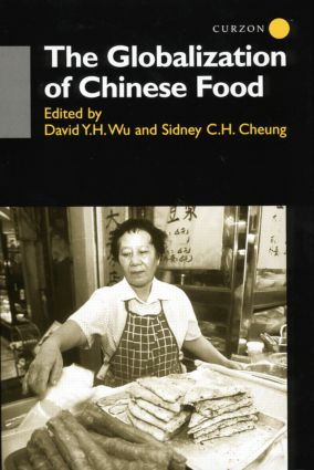 The Globalisation of Chinese Food: 1st Edition (Paperback) book cover