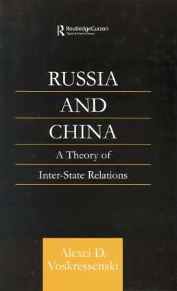 Russia and China: A Theory of Inter-State Relations, 1st Edition (Paperback) book cover